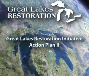 The Great Lakes Restoration Action Plan II.